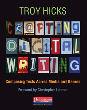 Book Review: Crafting Digital Writing by Troy Hicks
