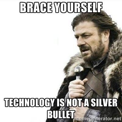Technology: Silver Bullet or Amazing Race?