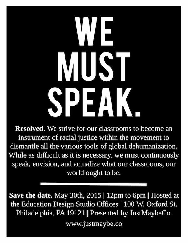 RSVP for We Must Speak: Racial Justice in Education, PHL | 5.30.15 | #BlackSpring #BlackLivesMatter #EduColor