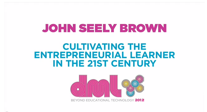 John Seely Brown: Cultivating the Entrepreneurial Learner in the 21st Century