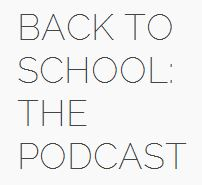 Back to School: The Podcast