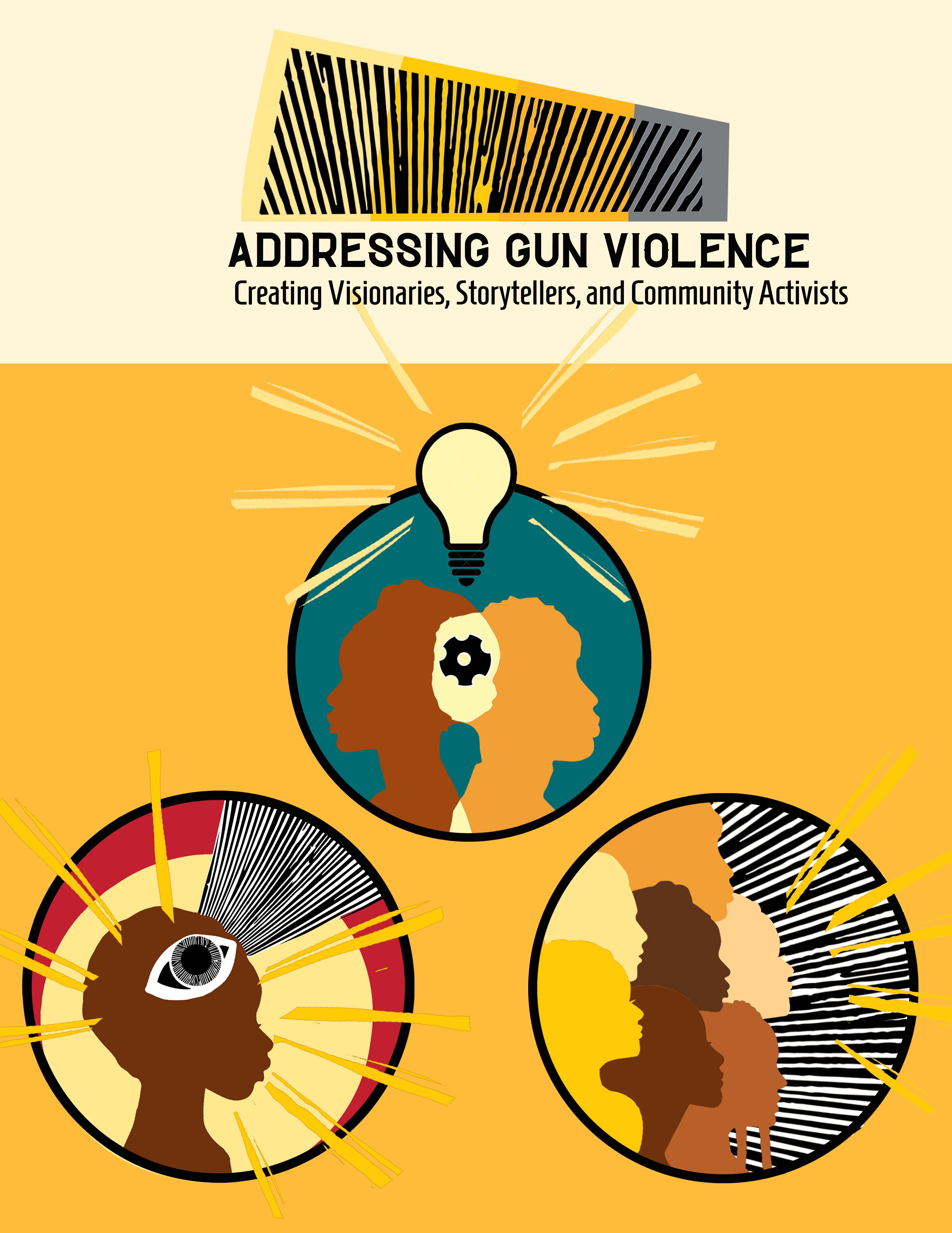 Addressing Gun Violence: Creating Visionaries, Storytellers and Community Activists